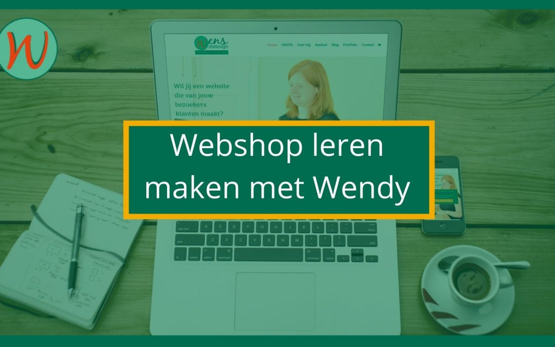 Webshop leren maken met Wendy WensWebdesign